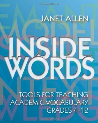 Inside Words: Tools for Teaching Academic Vocabulary, Grades 4-12