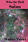 Who the Hell Is Satan, Walter Parks, 1470152282