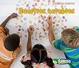 Nuestros cerebros (Nuestros cuerpos) (Spanish Edition)