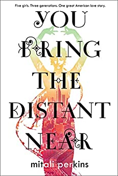 You Bring the Distant Near by [Perkins, Mitali]