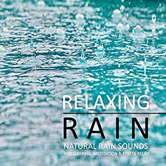 Amazon com: Relaxing Rain: Natural Rain Sounds for Sleeping