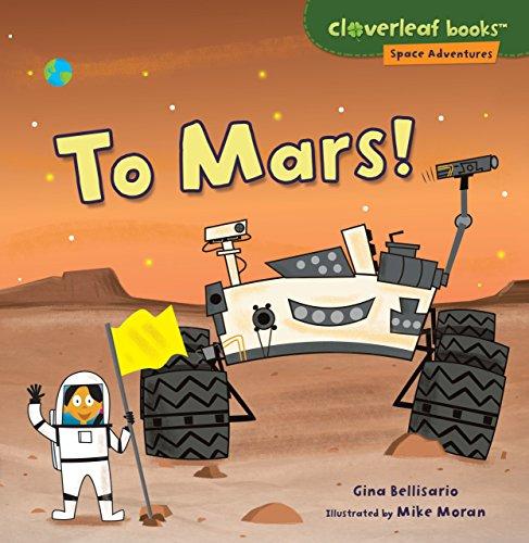 To Mars! (Cloverleaf Books - Space Adventures)
