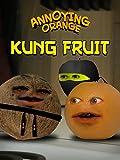 Annoying Orange - Kung Fruit