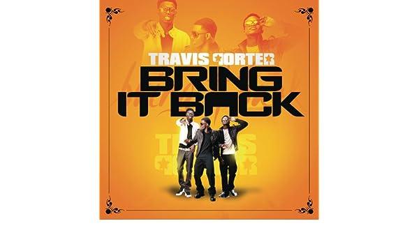 Download travis porter bring it back explicit version. Mp3.