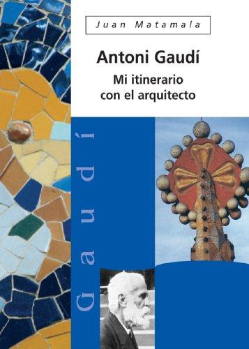 Descargar Libro Antonio Gaudí Juan Matamala