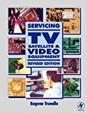 Servicing TV, Satellite and Video Equipment