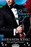 The Prince and I: A Rich and Royal Romance (True Royalty)