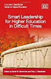 Smart Leadership for Higher Education in Difficult Times, , 184980303X