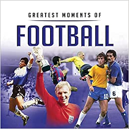 Greatest Moments in Football (Little Books)