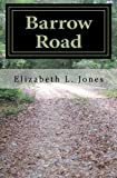 Barrow Road, Elizabeth L. Jones, 1492222429