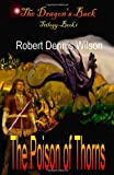 The Poison of Thorns, Robert Wilson, 1456330799