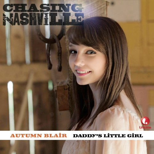 Daddy's Little Girl (From Chasing Nashville) Daddys Little Girl