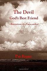 The Devil Gods Best Friend by Mr Pat Regan (2013-10-30) Paperback