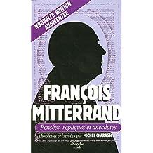 François Mitterrand: Pensées, répliques et anecdotes