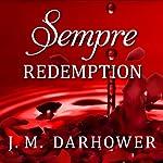 Sempre: Redemption: Forever, Book 2 | J. M. Darhower