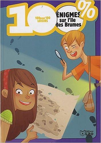 Read Online 100 % Loisirs : 100% Enigmes Sur l'Ile des Brumes - Dès 7 ans epub, pdf