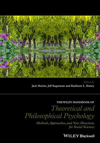 The Wiley Handbook of Theoretical and Philosophical Psychology: Methods, Approaches, and New Directions for Social Scien