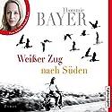 Weißer Zug nach Süden Hörbuch von Thommie Bayer Gesprochen von: Petra Schmidt-Schaller