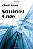 Squirrel Cage, Cindi Jones, 1847289428
