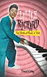 "David Kirby, ""Little Richard: The Birth of Rock 'n' Roll"" (Continuum, 2009)"