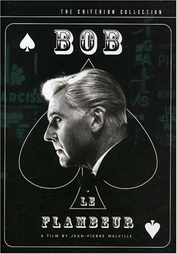 Bob le Flambeur (The Criterion Collection) by MELVILLE,JEAN-PIERR