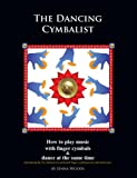 The Dancing Cymbalist - How to play music with finger cymbals & dance at the same time
