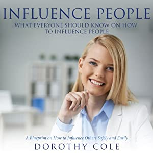 Influence People: What Everyone Should Know on How to Influence People Audiobook