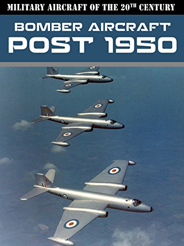 Military Aircraft of the 20th Century: Bomber Aircraft - Post 1950 - Military Aircraft Bomber
