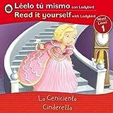 Cinderella/ Cenicienta: Bilingual Fairy Tales (Level 1) (Read It Yourself, Level 1) (Spanish Edition)
