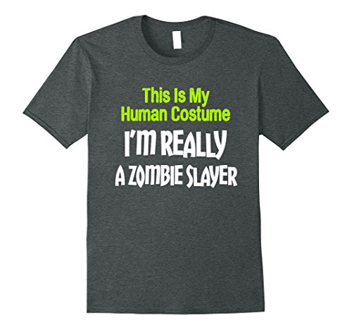 Zombie Slayer Costume (Mens This Is My Human Costume I'm Really A Zombie Slayer T-Shirt 2XL Dark Heather)