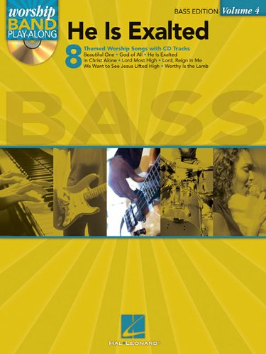 He Is Exalted - Bass Edition: Worship Band Play-Along Volume 4
