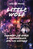 Little wolf : Comment j'ai appris à communiquer avec les animaux