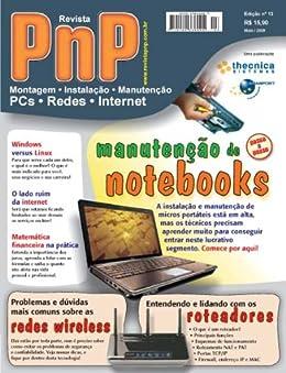 PnP Digital nº 13 - Manutenção de Notebooks, Redes e roteadores wireless, Windows versus Linux, matemática financeira e outros trabalhos por [Campos, Iberê M.]