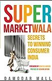Supermarketwala: Secrets To Winning Consumer India