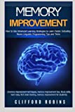 img - for Memory improvement: How to Use Advanced Learning Strategies to Learn Faster. Including NLP Tips and Tricks(study skills, learn easy, NLP, brain ... power) (Master Your Memory Power) (Volume 2) book / textbook / text book