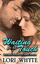 Waiting for his Touch: A Short Novella (His BBW to Hold Book 4)