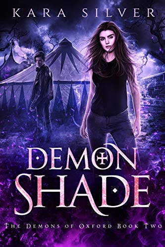 Demon Shade (The Demons of Oxford Book 2) by [Silver, Kara]
