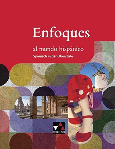 Enfoques al mundo hispánico - Spanisch in der Oberstufe / Enfoques al mundo hispánico Schülerband