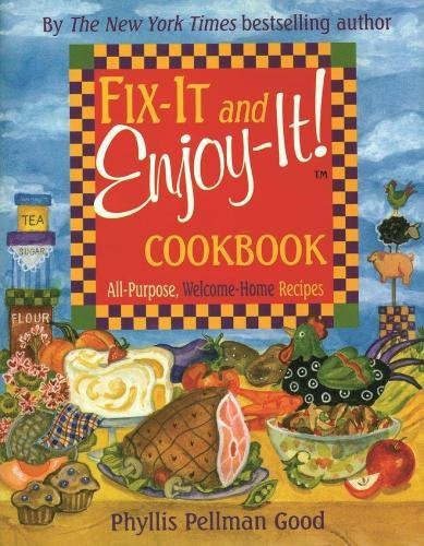 Download Fix-It and Enjoy-It: All-Purpose, Welcome-Home Recipes PDF