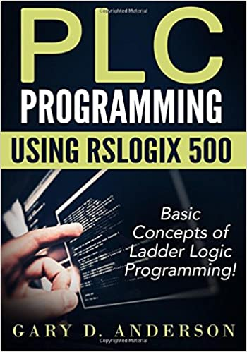 Plc Programming Using Rslogix 500 Basic Concepts Of Ladder Logic