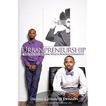 Urbanpreneurship: Building Self, Building Wealth, Building Community