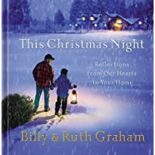 This Christmas Night: Reflections From Our Hearts To Your Home