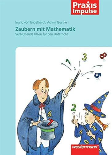 praxis-impulse-zaubern-mit-mathematik-verblffende-ideen-fr-den-unterricht