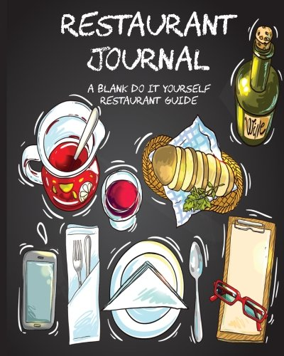 Restaurant Journal. A blank do it yourself restaurant guide: - Journal Restaurant