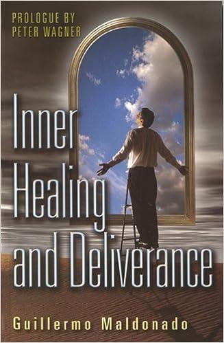 Inner Healing and Deliverance: Guillermo Maldonado: 9781592720071