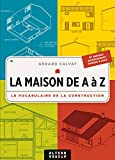 La Maison de A à Z : Le Vocabulaire de la construction