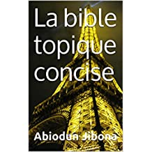 La bible topique concise (French Edition)