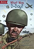 What Was D-Day? (Turtleback School & Library Binding Edition)