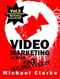 Video Marketing in 2019 Made (Stupidly) Easy : How to Achieve YouTube Business Awesomeness (Punk Rock Marketing Collection Book 2)