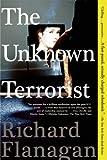 The Unknown Terrorist, Richard Flanagan, 0802143547